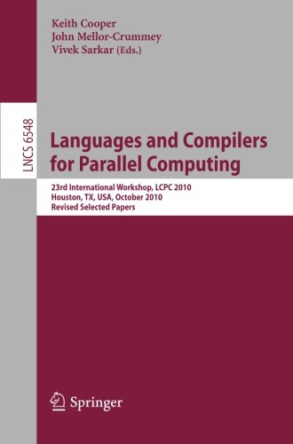 Languages and Compilers for Parallel Computing: 23rd International Workshop, LCPC 2010, Houston, TX, USA, October 7-9, 2