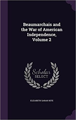 Beaumarchais and the War of American Independence, Volume 2