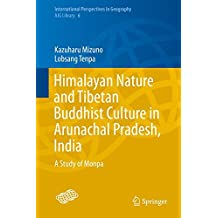 Himalayan Nature and Tibetan Buddhist Culture in Arunachal Pradesh, India: A Study of Monpa