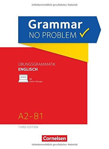 Grammar no problem - Third Edition: A2/B1 - Übungsgrammatik Englischmit beiliegendem Lösungsschlüssel: Mit interaktiven Übungen auf scook.de