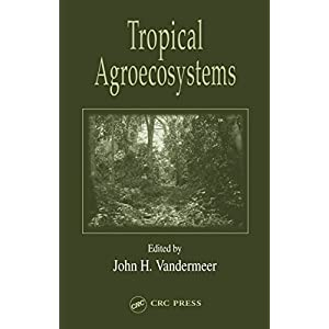 Tropical Agroecosystems (Advances in Agroecology Book 8) 1st Edition, Kindle Edition 70