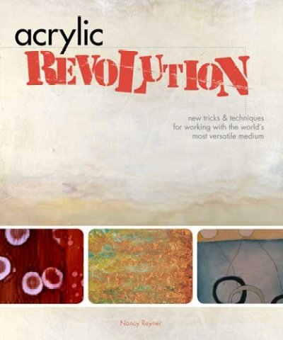 Acrylic Revolution: New Tricks and Techniques for Working with the World's Most Versatile Medium pdf