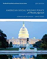 American Social Welfare Policy: A Pluralist Approach, 8th Edition Front Cover