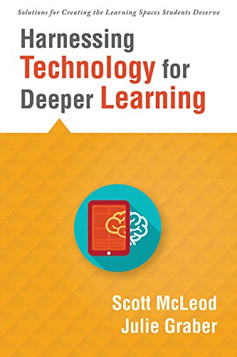 Harnessing Technology for Deeper Learning (A Quick Guide to Educational Technology Integration and Digital Learning Spaces) (Solutions for Creating the Learning Spaces Students Deserve)