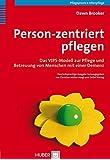 Person-zentriert pflegen. Das VIPS-Modell zur Pflege und Betreuung von Menschen mit einer Demenz