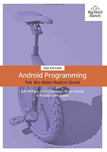 Android Programming: The Big Nerd Ranch Guide (2nd Edition) (Best Android App Development Tutorial)