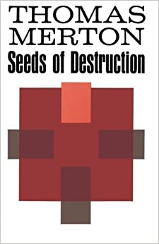 Book Seeds of Destruction by Thomas Merton (1980-11-01)
