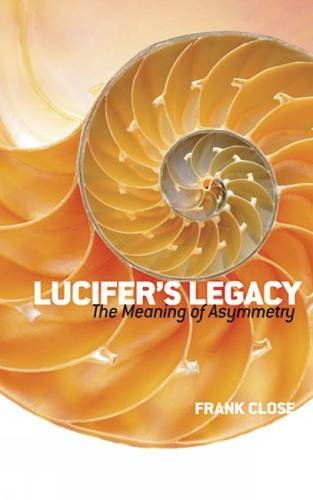 Lucifer's Legacy: The Meaning of Asymmetry (Dover Books on Science)