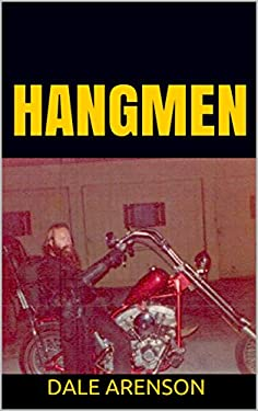 HANGMEN: Riding with an outlaw motorcycle club in the old days. (Hangmen Motorcycle Club Book 1)