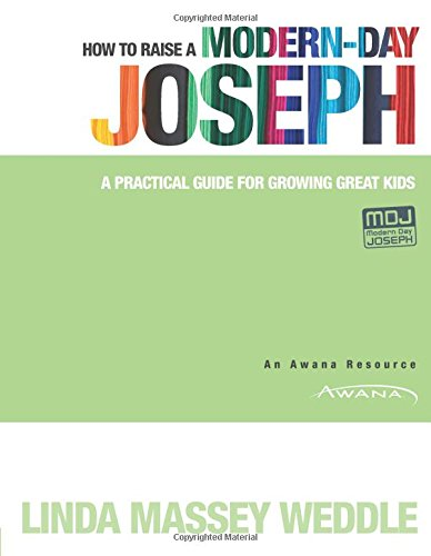 How to Raise a Modern-Day Joseph: A Practical Guide for Growing ...