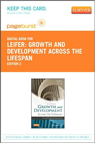 Growth and Development Across the Lifespan - Elsevier eBook on VitalSource (Retail Access Card): A Health Promotion Focus, 2e