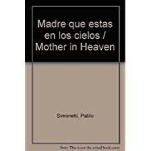 Madre que estas en los cielos / Mother in Heaven