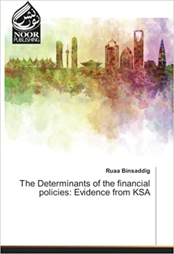 Book The Determinants of the financial policies: Evidence from KSA
