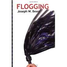 Flogging: Essential Guidebook for Lovers of the Lash
