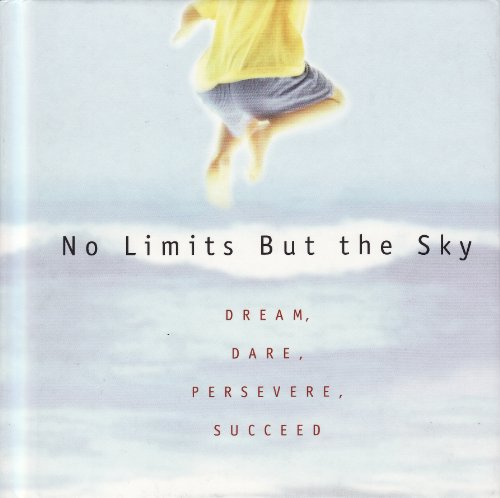 (No Limits but the Sky, Dream, Dare, Persevere, Succeed (Gift Books from Hallmark, #5046))