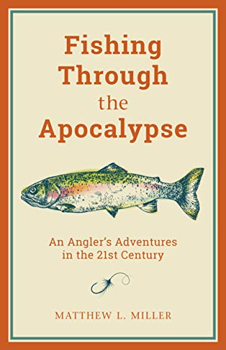 Pdf Outdoors Fishing Through the Apocalypse: An Angler's Adventures in the 21st Century