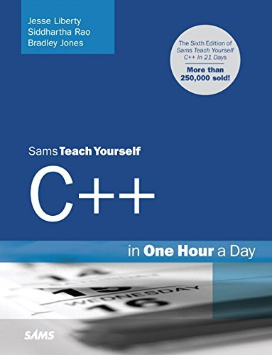 Sams Teach Yourself C++ in One Hour a Day (6th Edition) by Jesse Liberty (2008-07-18)