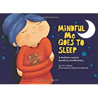 Mindful Me Goes to Sleep: A bedtime routine based on mindfulness.