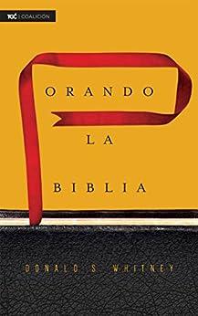 Orando la Biblia (Spanish Edition) by [Whitney, Donald S.]