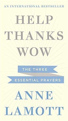 Help, Thanks, Wow by Anne Lamott (2015-06-18)