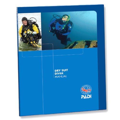 - PADI Dry Suit Diver Manual