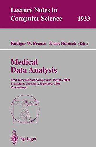 Medical Data Analysis: First International Symposium, ISMDA 2000 Frankfurt, Germany, September 29-30, 2000 Proceedings (Lecture Notes in Computer Science) pdf