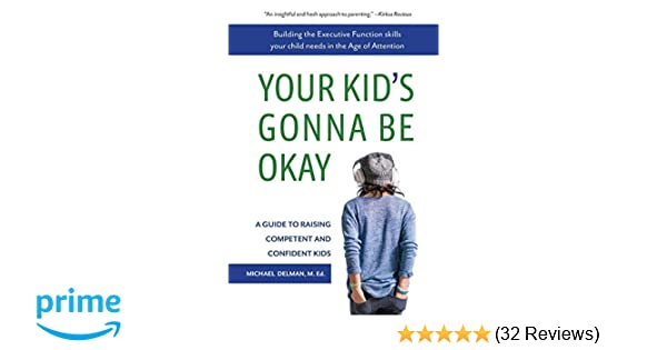 Your Kid's Gonna Be Okay: Building the Executive Function