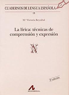La lírica: técnicas de comprensión y expresión (N) (Cuadernos de lengua española