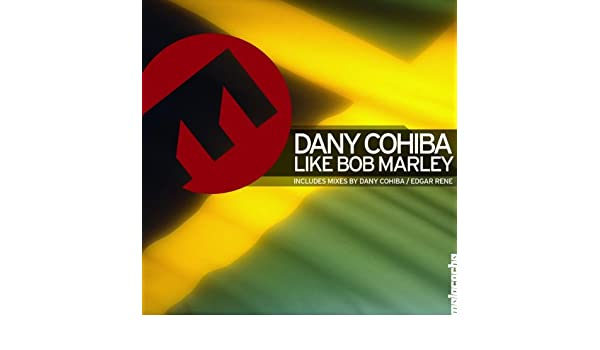 Like Bob Marley by Dany Cohiba on Amazon Music - Amazon com