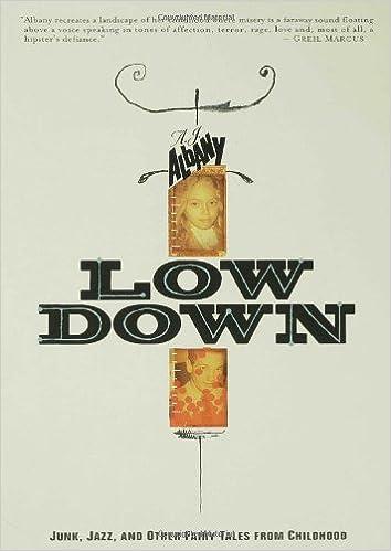 Gratis nem ebøger download Low Down: Junk, Jazz, and Other Fairy Tales from Childhood (Tin House) PDF DJVU FB2