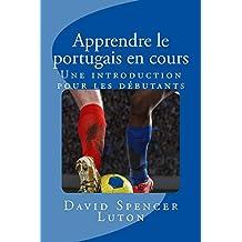 Apprendre le portugais en cours: Une introduction pour les débutants (French Edition)
