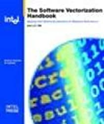 Software Vectorization Handbook, The: Applying Intel Multimedia Extensions for Maximum Performance