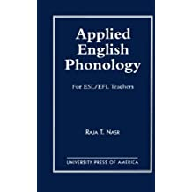 Applied English Phonology: For ESL/EFL Teachers by Raja T. Nasr (1996-12-26)