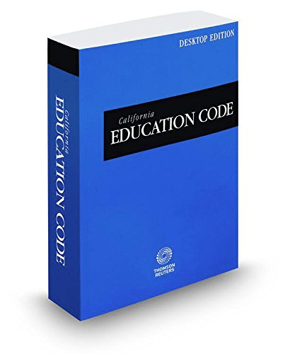 california-education-code-2017-ed-california-desktop-codes