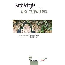 Archéologie des migrations (French Edition)