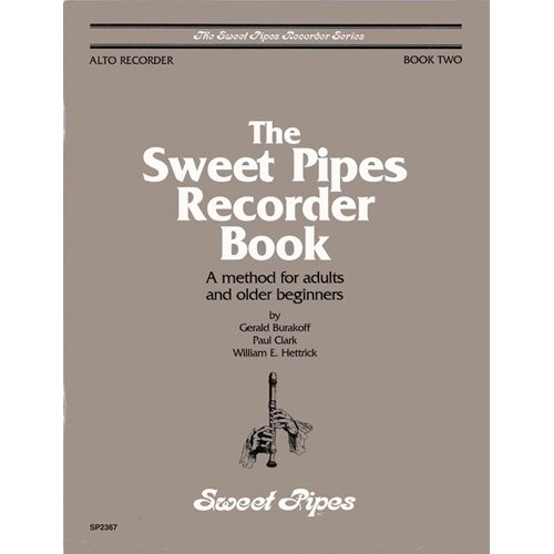 (The Sweet Pipes Recorder Book -- A method for older beginners, Alto Book 2 SP2367)