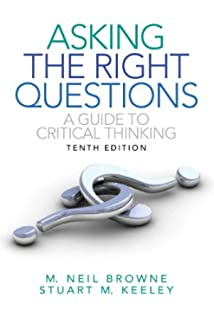 Asking the Right Questions: A Guide to Critical Thinking (10th Edition)
