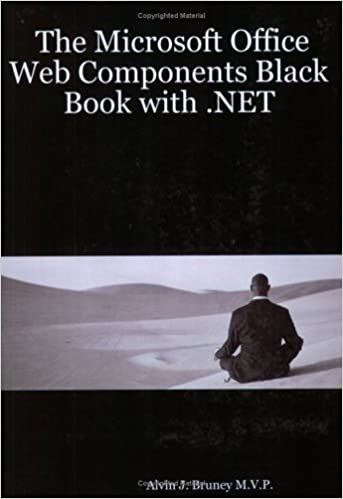The Microsoft Office Web Components Black Book with .Net by Alvin J. Bruney M. V. P. (2005-04-09)