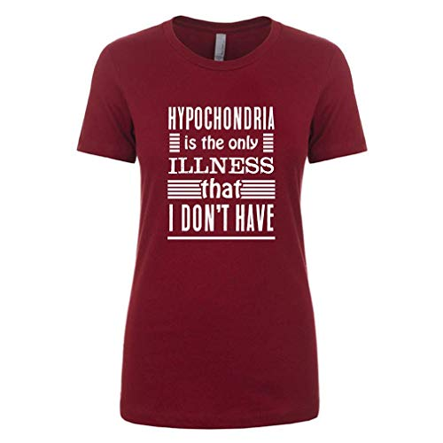 Mad Over Shirts Hypochondria is The only Illness That I Don't Have Premium Women's Large Red T Shirt