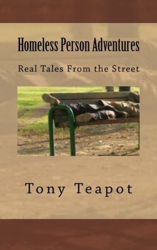 Homeless Person Adventures: Real Tales From the Street