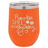 PUMPKIN SPICE EVERYTHING Engraved Orange 16 oz Wine Tumbler With Lid | Stainless Steel Travel Stemless Wine Glass | Engraved With Funny Fall & Halloween Quotes | OnlyGifts.com