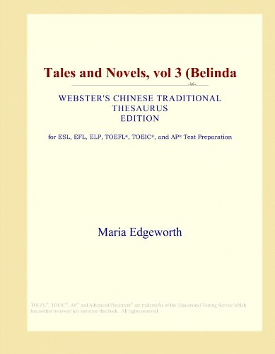 Tales and Novels, vol 3 (Belinda (Webster's Chinese Traditional Thesaurus Edition)