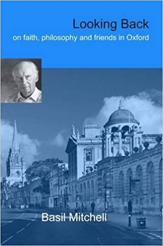 Looking Back: On Faith, Philosophy and Friends in Oxford by Prof. Basil Mitchell (2009-11-19)