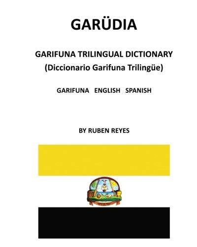 [Best] Garudia: Garifuna Trilingual Dictionary (Garifuna-English-Spanish) KINDLE