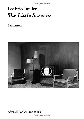 Lee Friedlander: The Little Screens (Afterall Books / One Work)