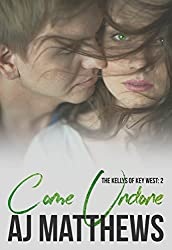 Come Undone (The Kellys of Key West Book 2)