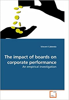 The impact of boards on corporate performance: An empirical investigation