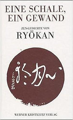Eine Schale, ein Gewand: Zen-Gedichte von Ryokan Sondereinband – 1 ...