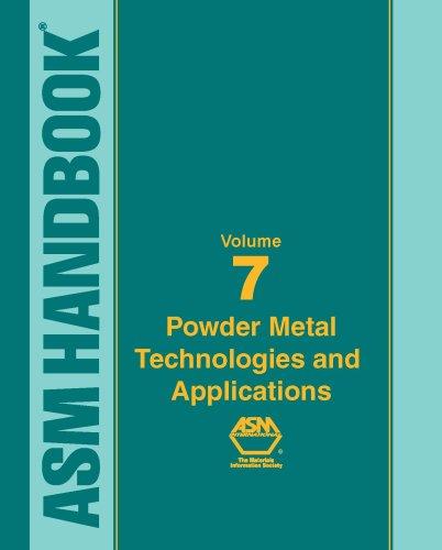 asm-handbook-volume-7-powder-metal-technologies-and-applications-asm-handbook-asm-handbook-asm-handb