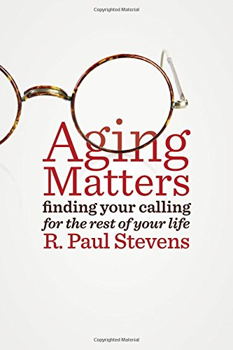 Aging Matters: Find Your Calling for the Rest of Your Life